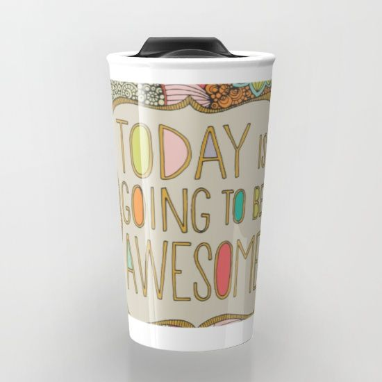 Today is going to be awesome Travel Mug