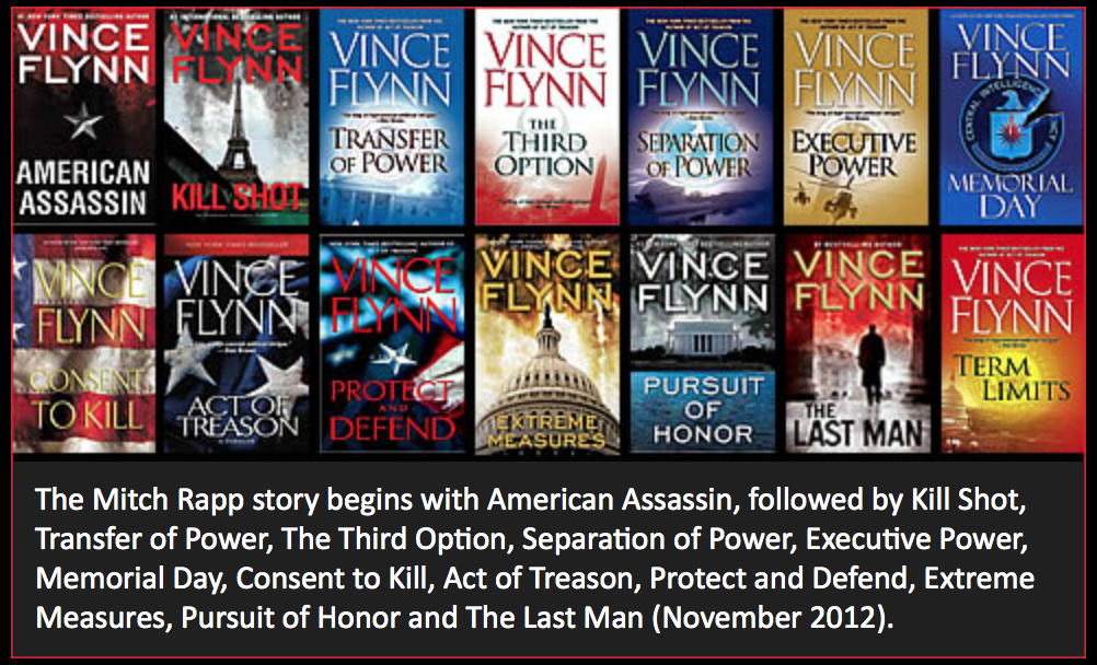 Vince Flynn Was Such An Accomplished And Yet Promising Author Who Was Taken From Us All Too Soon The Mitch Rapp Series Was Ri With Images Vince Flynn Books To Read