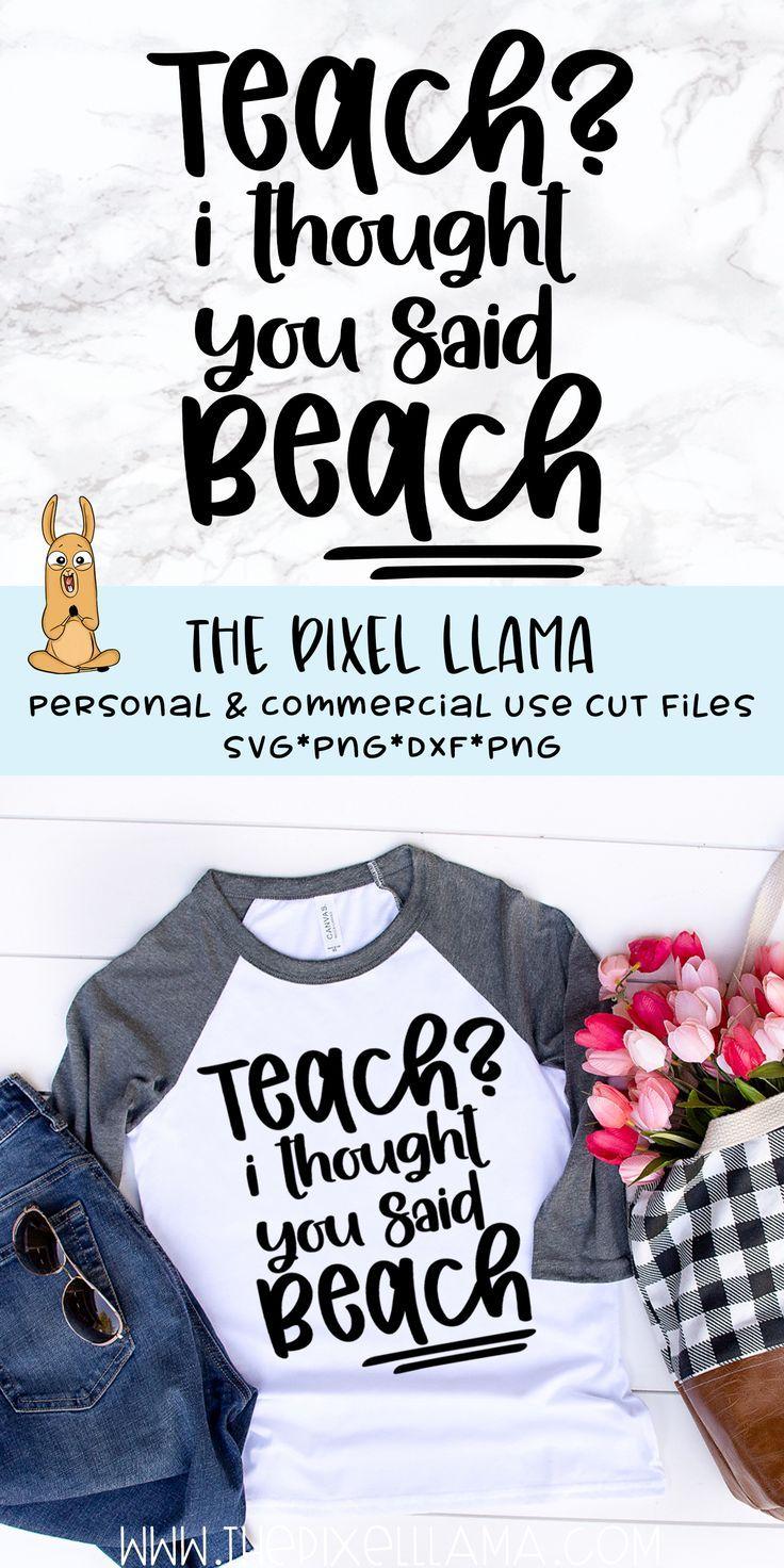 Teach? I Thought You Said Beach SVG