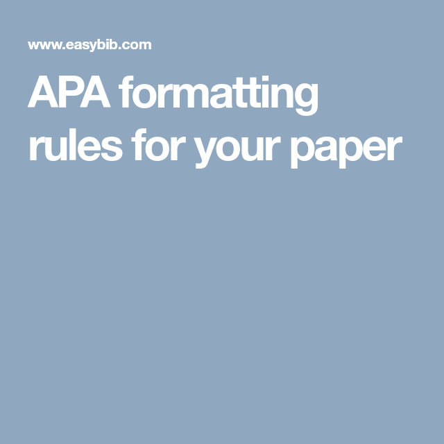 Apa Formatting Rules For Your Paper  Apa Writing