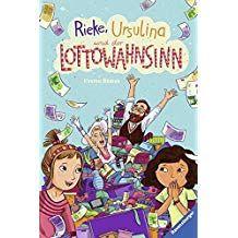 Rieke, Ursulina und der Lottowahnsinn (Kinderliteratur) #und