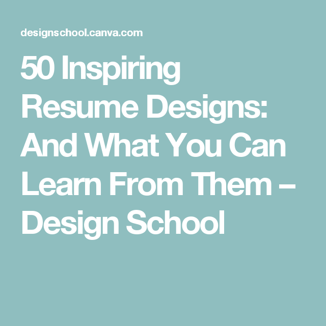 50 Inspiring Resume Designs: And What You Can Learn From