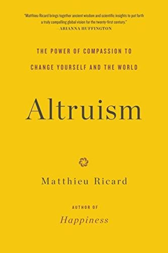 Altruism: The Power Of Compassion To Change