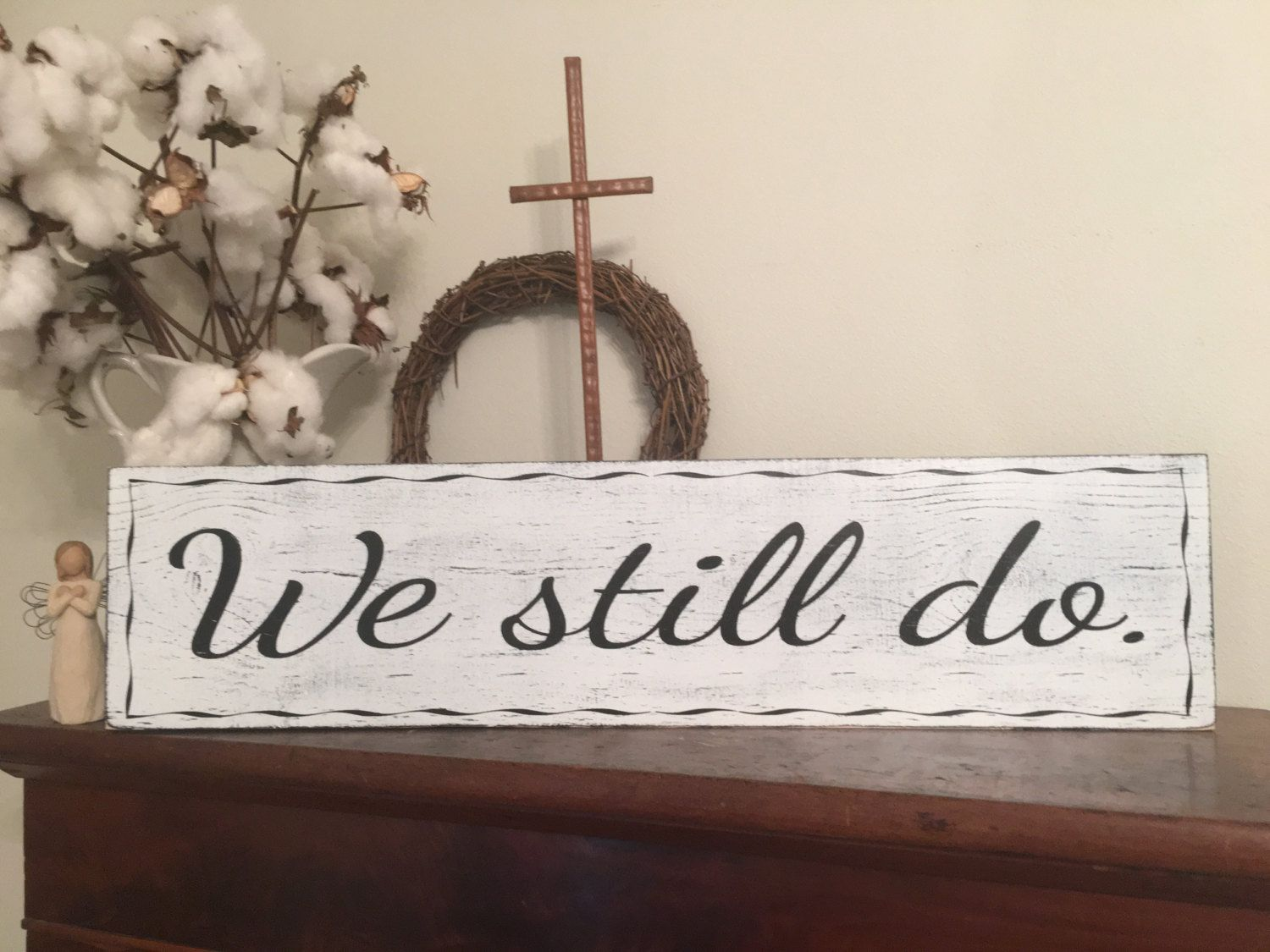 Wall Signs Decor Prepossessing We Still Do Sign Fixer Upper Inspired Signs30X725 Rustic Wood Design Decoration