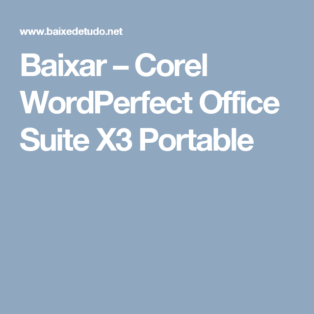 Baixar corel wordperfect office suite x3 portable portateis 2017 baixar corel wordperfect office suite x3 portable publicscrutiny Gallery