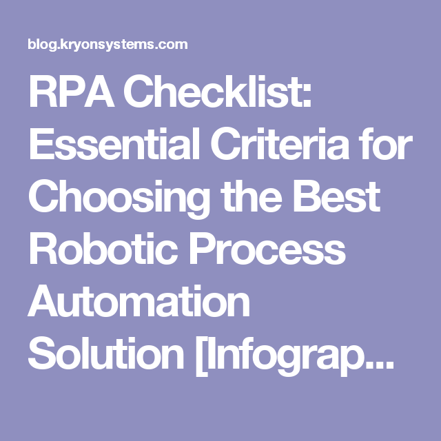 RPA Checklist: Essential Criteria for Choosing the Best Robotic Process Automation Solution [Infographic]