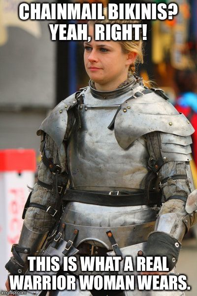 c504f13844f55d96337484d5d4f2a0e9 chainmail bikinis? yeah, right! this is what a real warrior woman