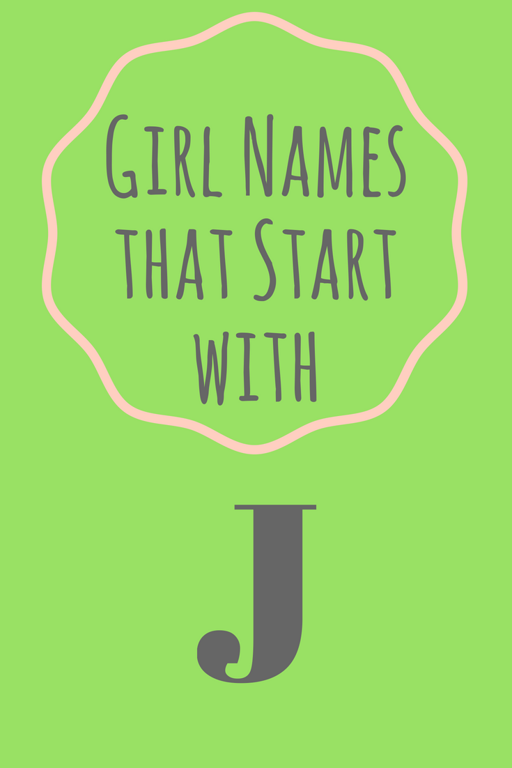 Baby Names Girl Names That Start With J This Collection Features