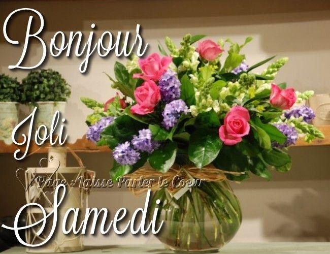 Bonjour, Joli Samedi - Samedi image #5909 - BonnesImages | Samedi, Bonjour  samedi, Bonjour bon samedi