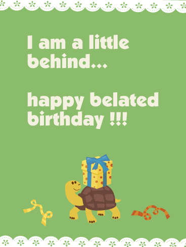 Send free i am a little behind happy belated birthday card to send free i am a little behind happy belated birthday card to loved ones on bookmarktalkfo Image collections