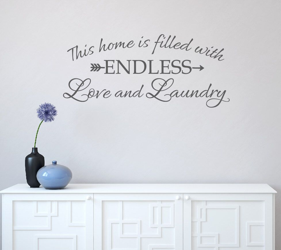 Removable Wall Decals Laundry Room Laundry Room Decor Laundry This Home Is Filled With Endless Love