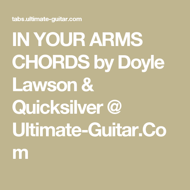 IN YOUR ARMS CHORDS by Doyle Lawson & Quicksilver @ Ultimate-Guitar ...
