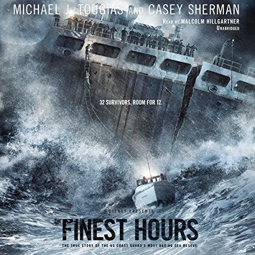 The Finest Hours The True Story Of The U S Coast Guard S Most