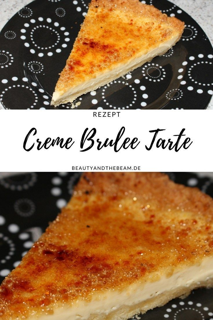 [Rezept] Crème Brûlée Tarte | Beauty and the beam