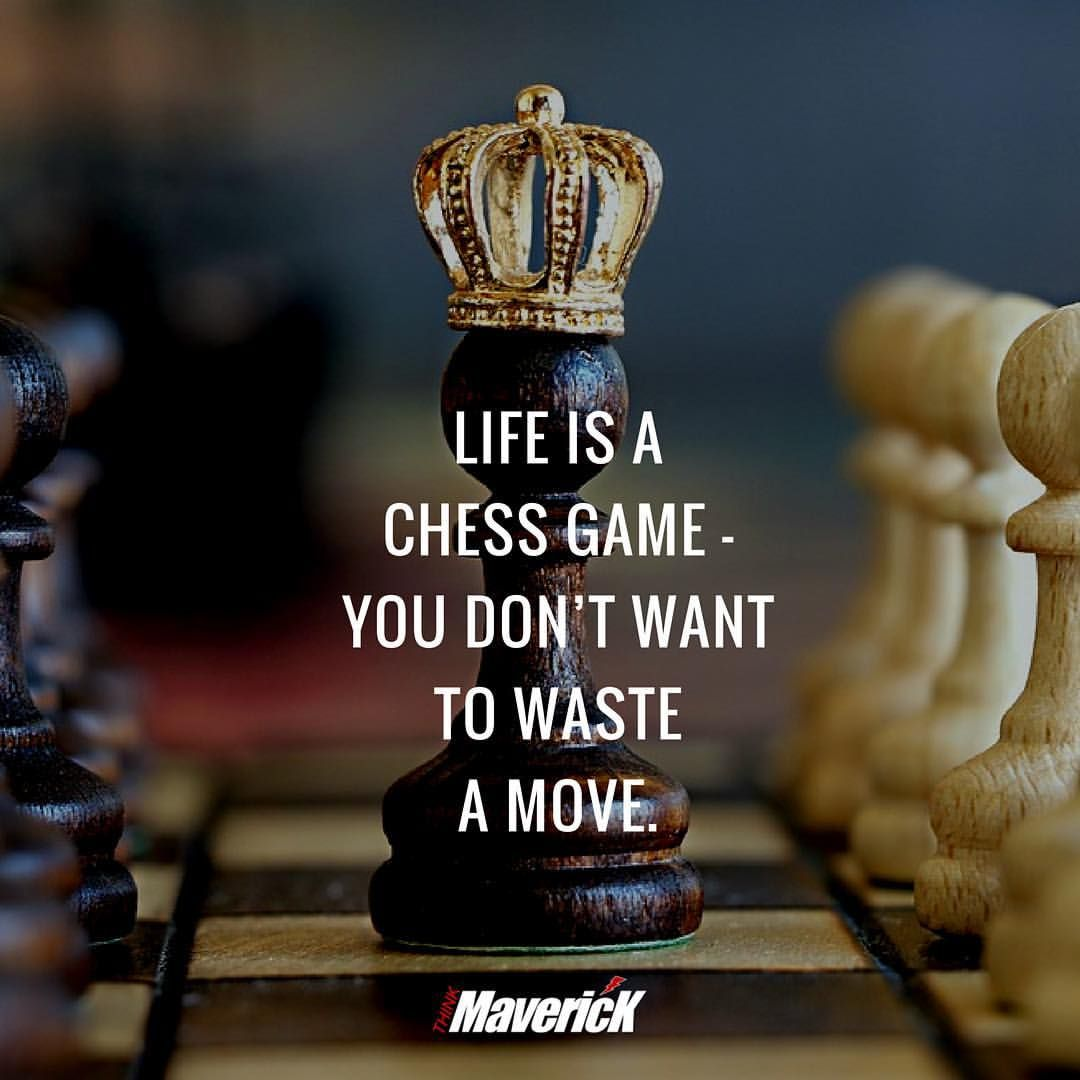Life Quotes Simply Put Life Is A Game Of Chess Training Life
