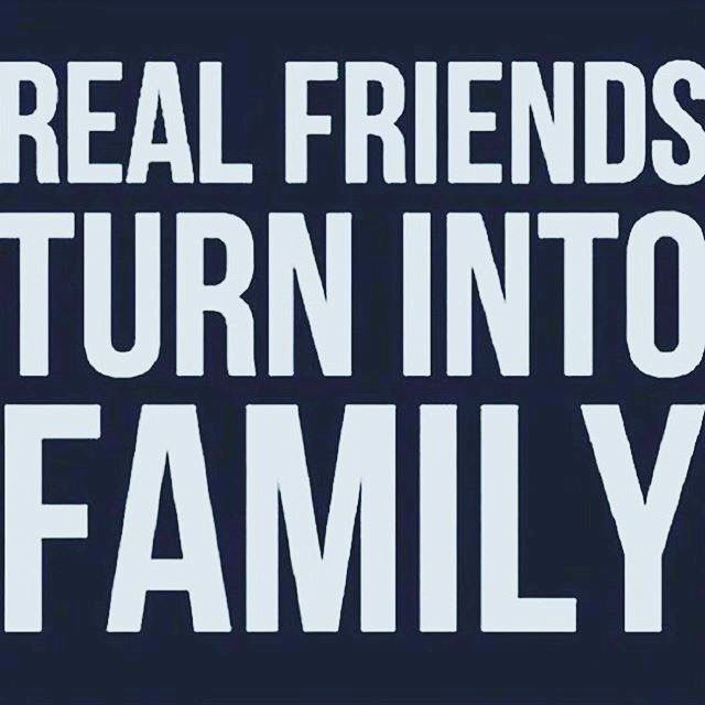 Real Friends Turn Into Family Life Quotes Friends Life Friendship