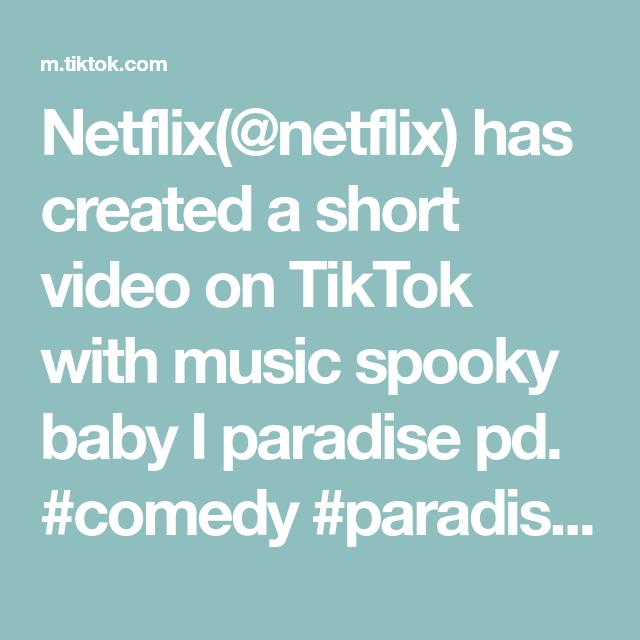 Netflix(@netflix) has created a short video on TikTok with music spooky baby I paradise pd. #comedy #paradisepd #netflix