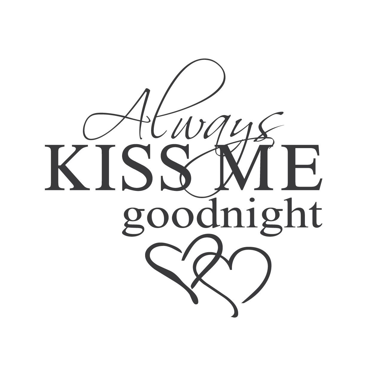 Wall Quotes Wall Decals Always Kiss Me Goodnight Good Night