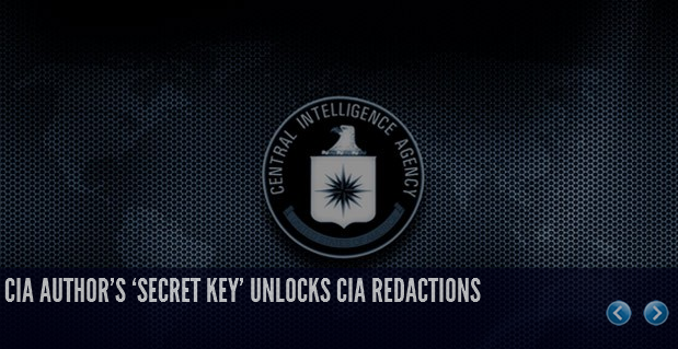 CIA author's 'secret key' unlocks CIA redactions INFOWARS.COM BECAUSE THERE'S A WAR ON FOR YOUR MIND