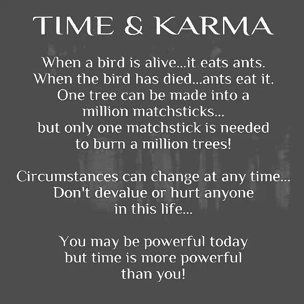 Time And Karma Hell Yess Life Quotes Quotes Karma Quotes