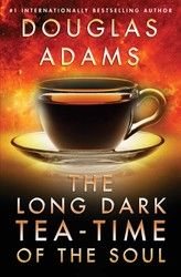 The Long Dark Tea-Time of the Soul Douglas Adams book