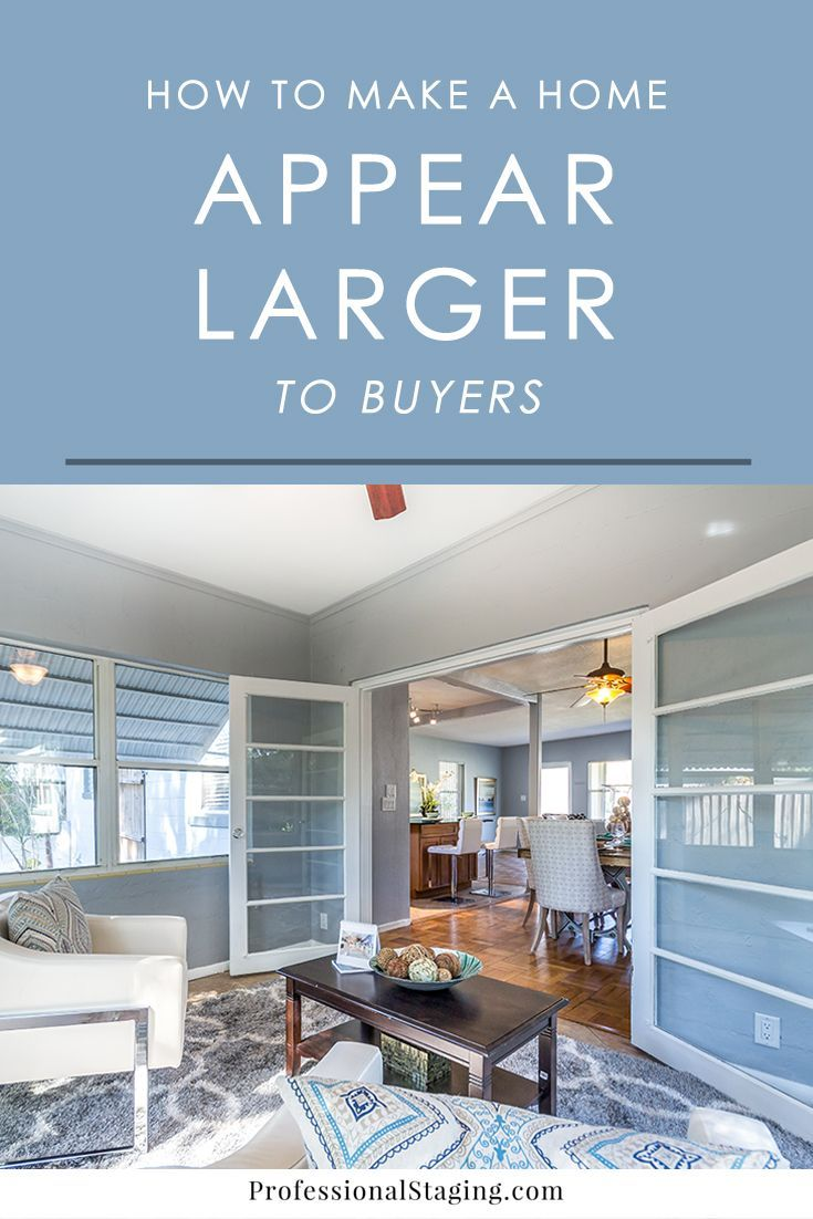 How to make a home appear larger to buyers home sweet home