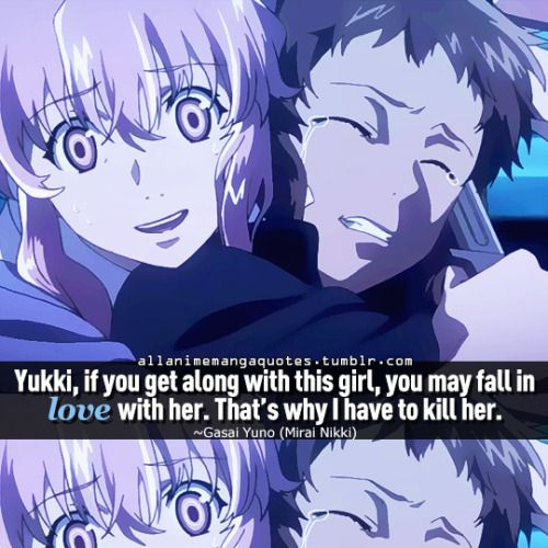 Mirai Nikki Quotes: Yukki, If You Get Along With This Girl, You May Fall In