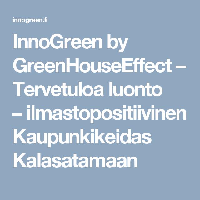 InnoGreen by GreenHouseEffect – Tervetuloa luonto –ilmastopositiivinen Kaupunkikeidas Kalasatamaan
