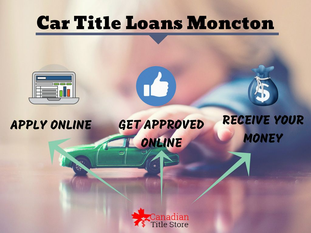 To Approved For A Car Title Loan You Also Have To Have Both