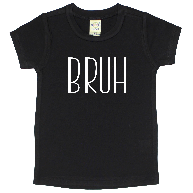 BRUH Baby Shirt Toddler Shirt Funny Kid s Shirt Kid s Shirt
