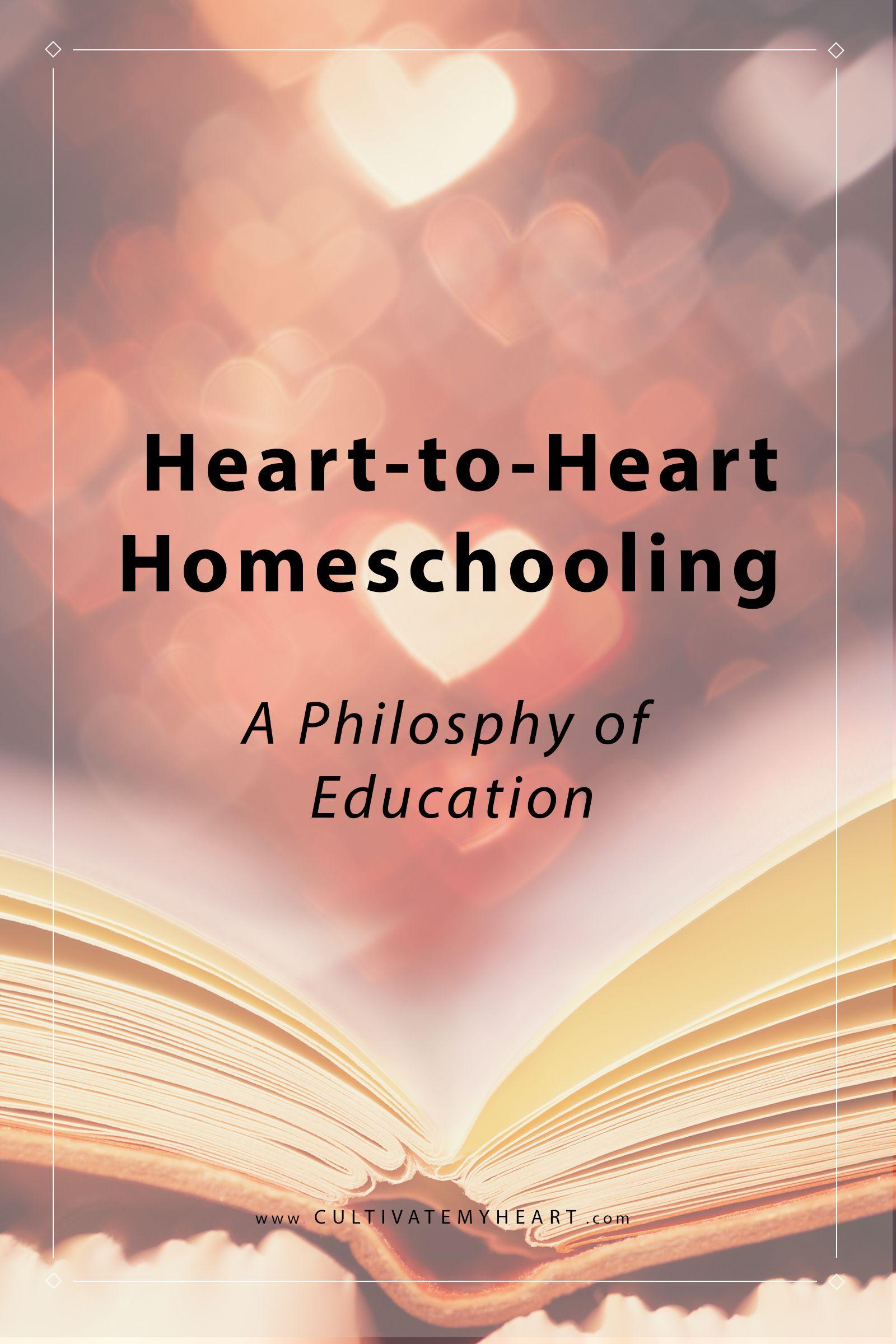 A Philosophy of Education: Heart-to-Heart Homeschooling | Homeschool ...