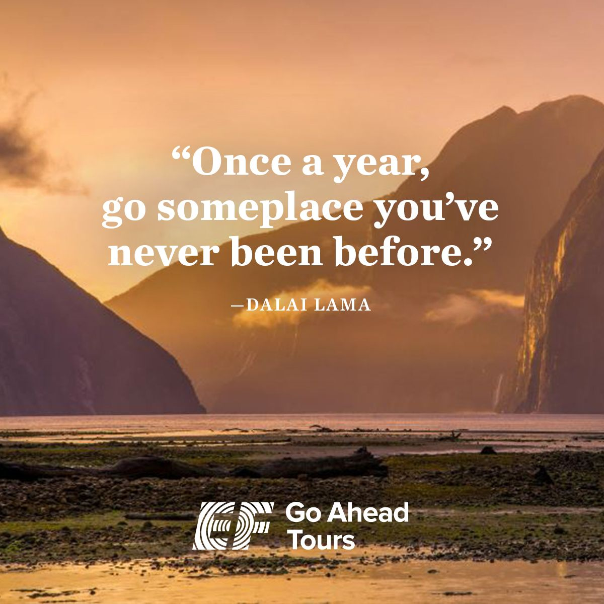 Inspiring Travel And New Years Quote From Go Ahead Tours New Year