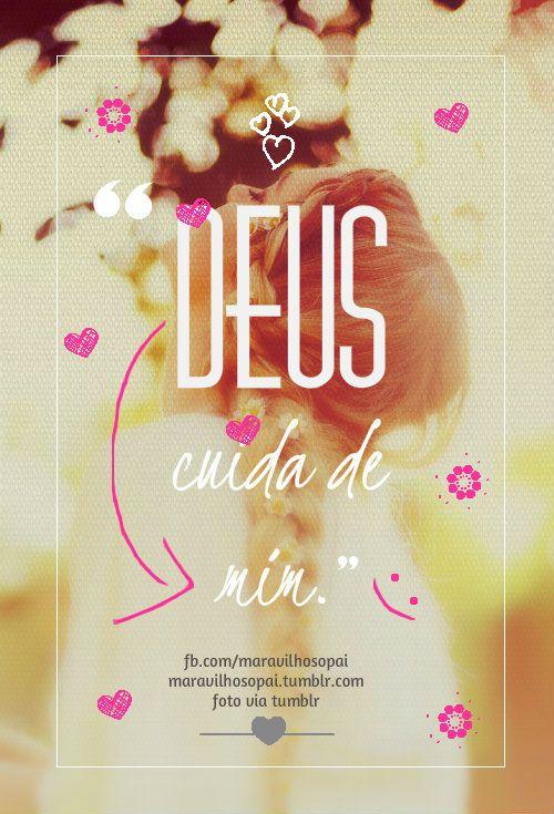 Deus Cuida De Mim Deus Maravilhosopai Cuidado Amor Pai
