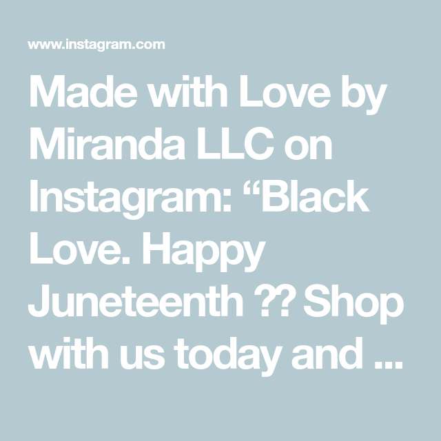 "Made with Love by Miranda LLC on Instagram: ""Black Love. Happy Juneteenth ✊🏾 Shop with us today and receive 19% off of your purchase 🎉  #buyblack #blackownedbusinesses #allnatural…"""