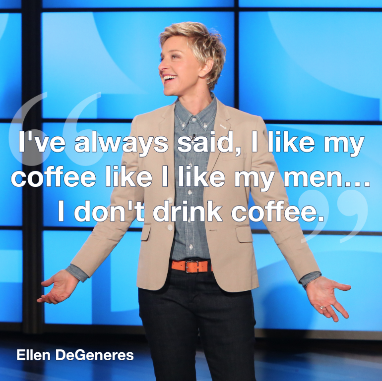 How do you like your coffee? | Ellen degeneres, Funny ...