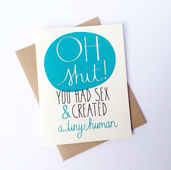 Congrats on your new baby welcome to the shit show Card
