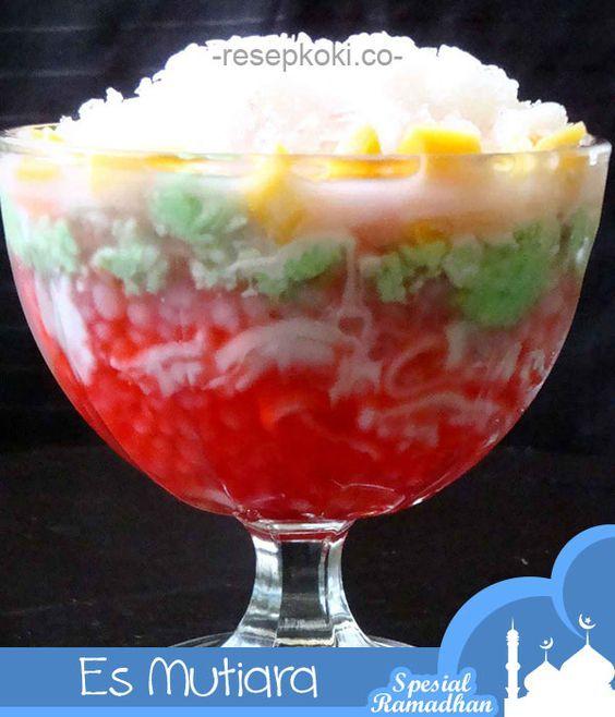 Sajian Ramadhan Resep Es Mutiara Resep Masakan Indonesia Makanan Ringan Manis Makanan