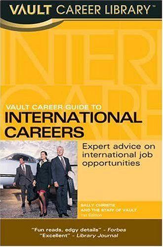 Vault Guide To International Careers By Sally Christie Call Intl 1 Intl 2 International Jobs Career Book Worth Reading