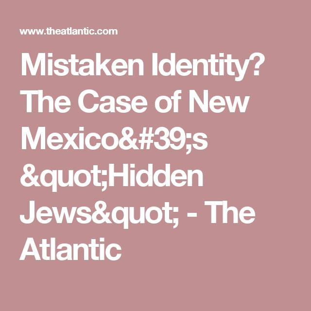 "Mistaken Identity? The Case of New Mexico's ""Hidden Jews"" - The Atlantic"