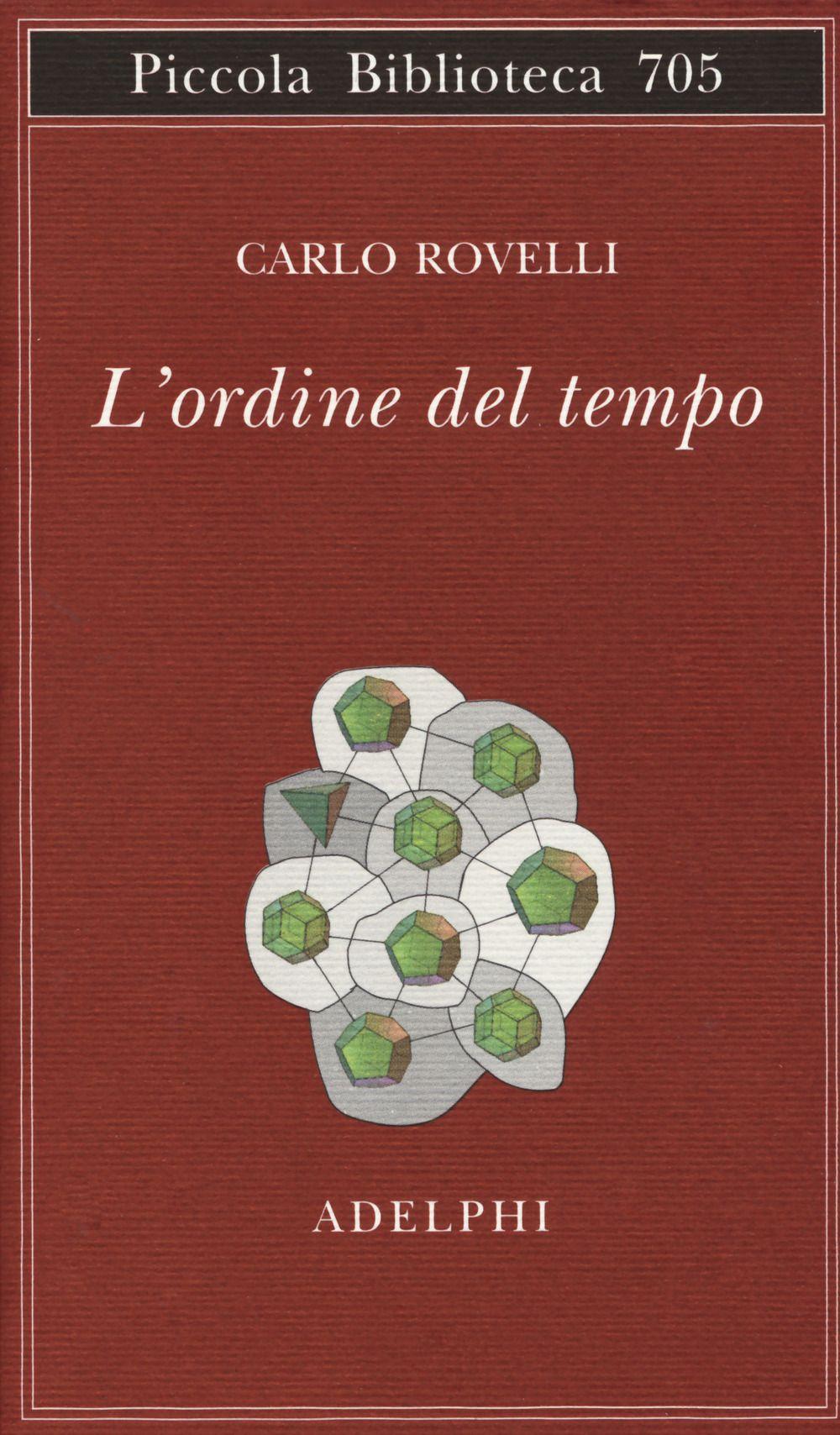 L' ordine del tempo - Carlo Rovelli - Libro - Adelphi - Piccola biblioteca Adelphi | IBS