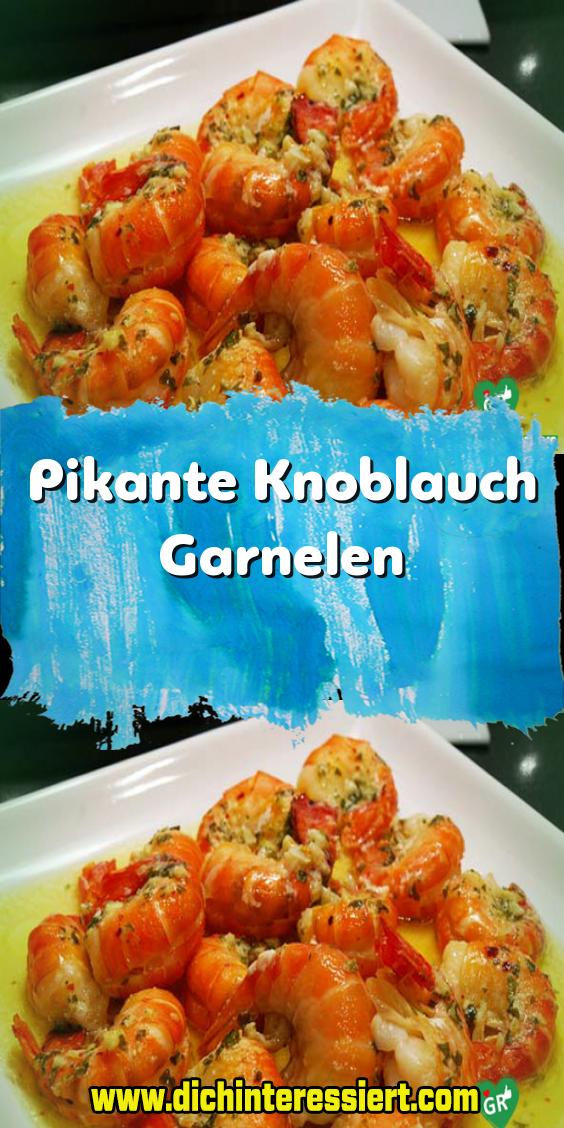 Pikante Knoblauch Garnelen In 2020 Knoblauch Garnelen Garnelen Rezepte