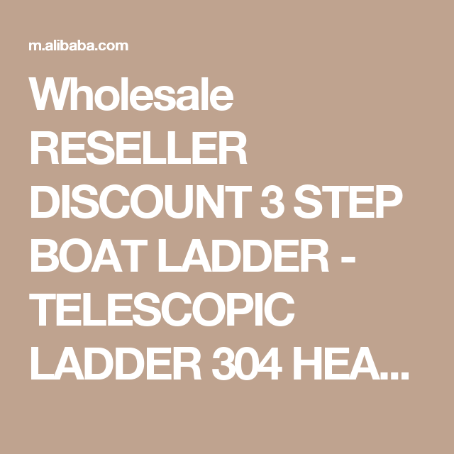 Wholesale RESELLER DISCOUNT 3 STEP BOAT LADDER - TELESCOPIC LADDER 304 HEAVY DUTY STAINLESS STEEL UNDER PLATFORM SLIDE MOUNT From m.alibaba.com