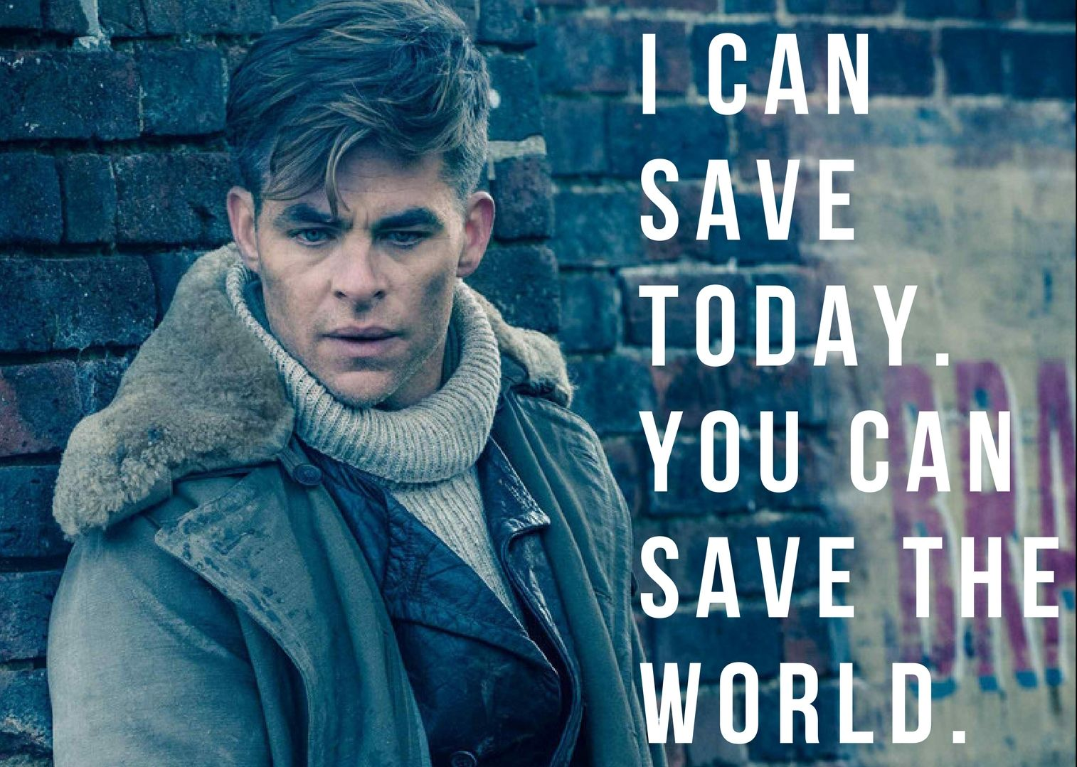 I Can Save Today You Can Save The World Steve Trevor Chrispine Wonderwoman Stevetrevor Quotes Inspirational Dccomics Words Movie Quotes Words I Can