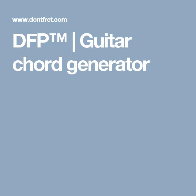DFP™ | Guitar chord generator | Music by Gregory Oke | Pinterest ...