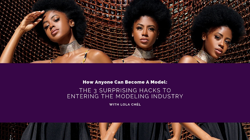 The 3 Surprising Hacks To Entering The Modeling Industry