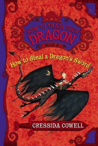 How To Train Your Dragon Book 9 How To Steal A Dragon S Sword