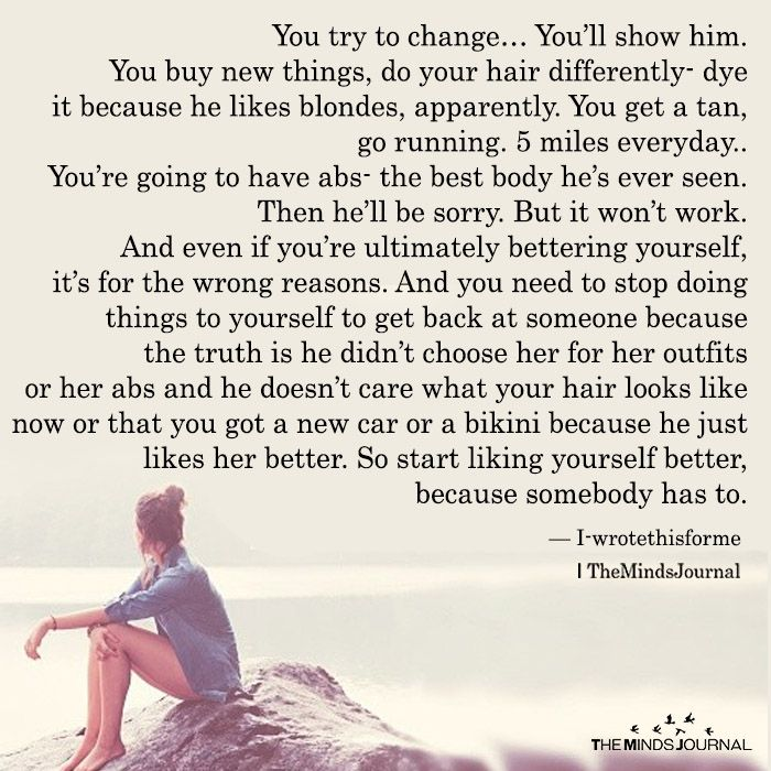 You Try To Change...You'll Show Him