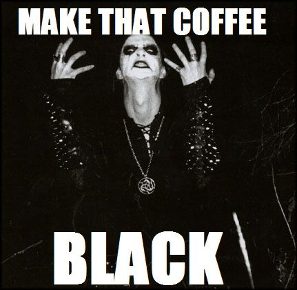 """Well, not in my case.....gotta have the """"fruffed"""" up version ... #blackCoffee"""