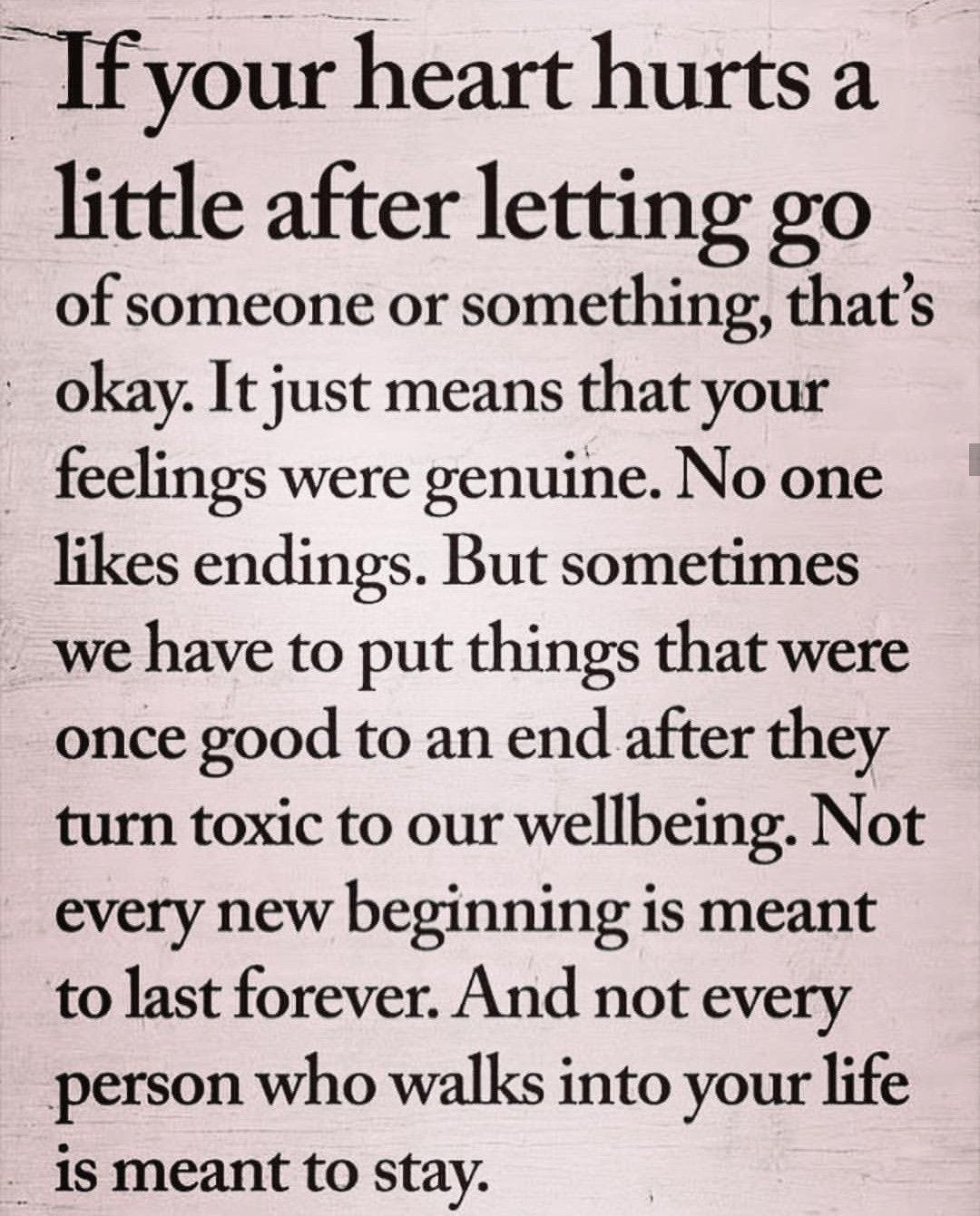 If your heart hurts after letting go     this is a wonderful