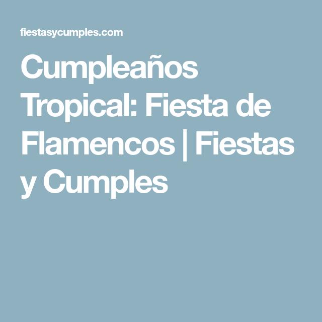 cumpleaos tropical fiesta de flamencos fiestas y cumples - Fiestas Y Cumples